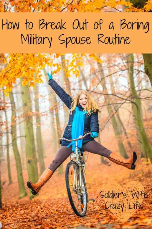 How to Break Out of a Boring Military Spouse Routine