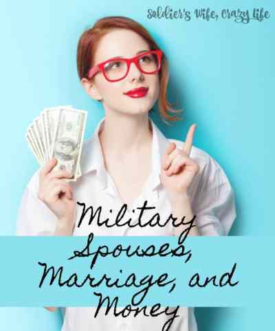 Military Spouses, Marriage, and Money