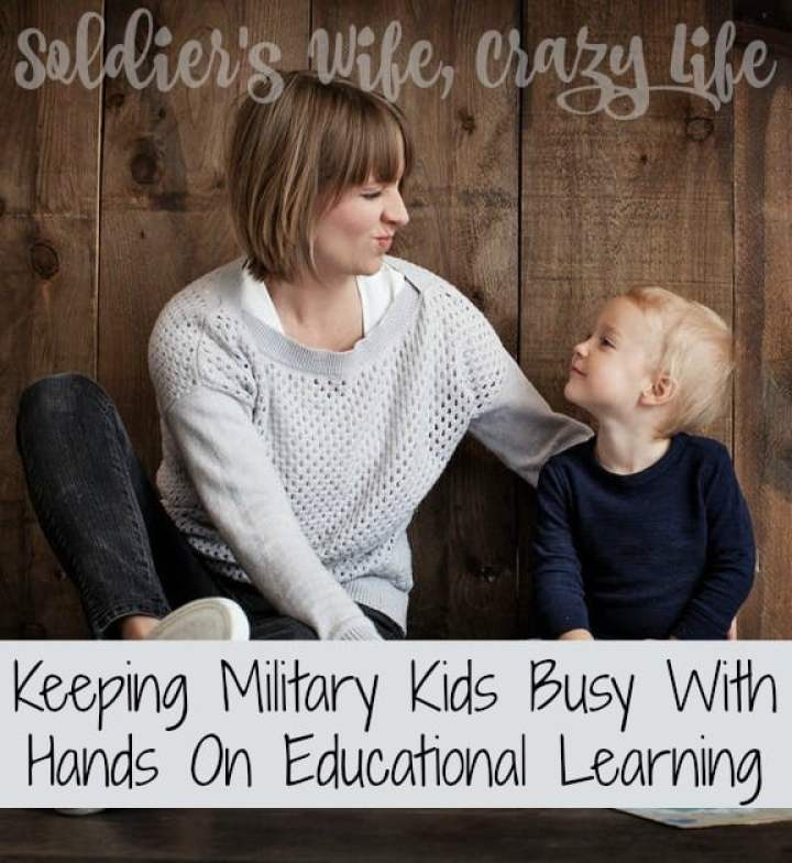 Keeping Military Kids Busy With Hands On Educational Learning