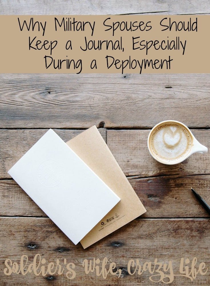 Why Military Spouses Should Keep a Journal, Especially During a Deployment