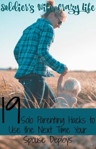19 Solo Parenting Hacks to Use the Next Time Your Spouse Deploys