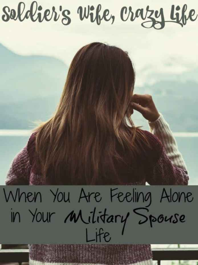 When You Are Feeling Alone in Your Military Spouse Life