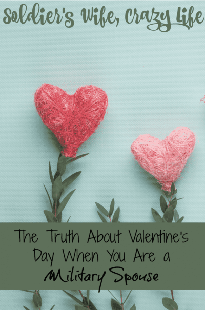 The Truth About Valentine's Day When You Are a Military Spouse