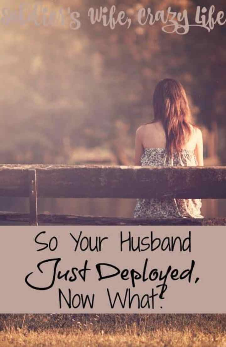 So Your Husband Just Deployed, Now What?