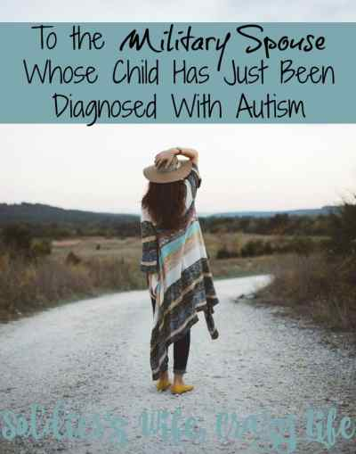 To the Military Spouse Whose Child Has Just Been Diagnosed With Autism