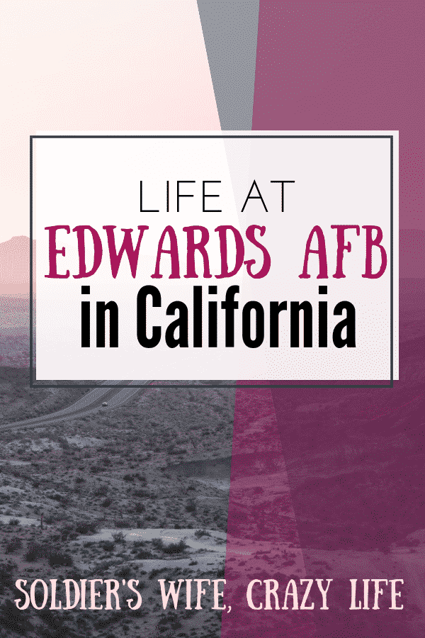 Life at Edwards AFB in California