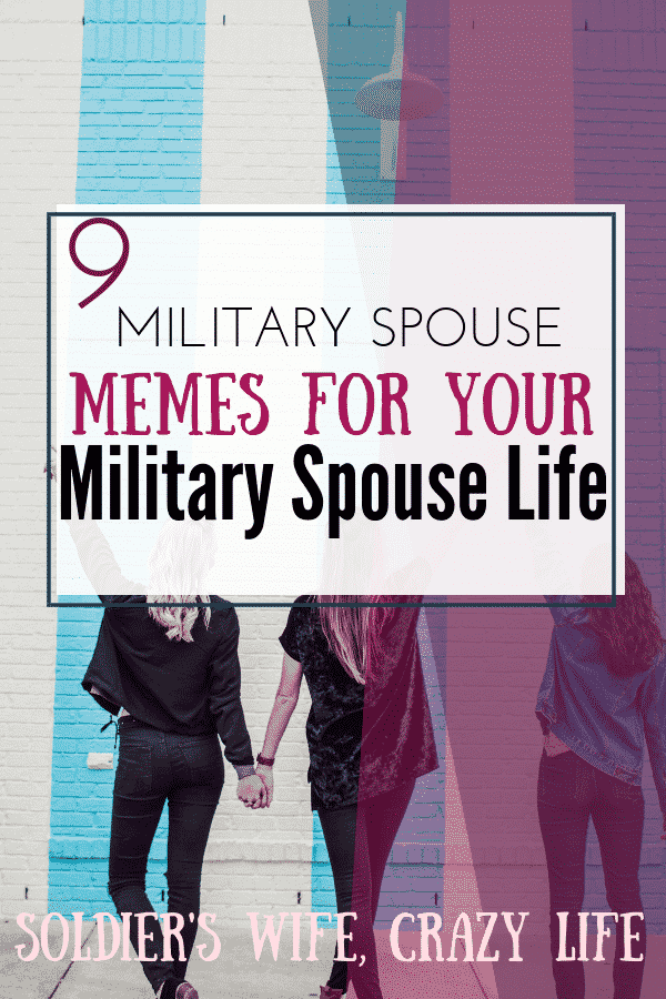 9 Military Spouse Memes for Your Military Spouse Life