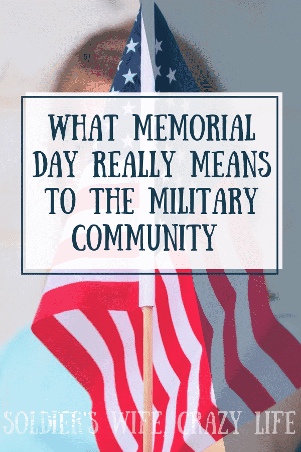 What Memorial Day Really Means For the Military Community