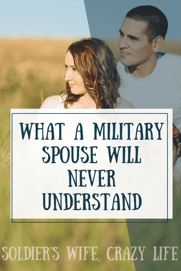 What a Military Spouse Will Never Understand