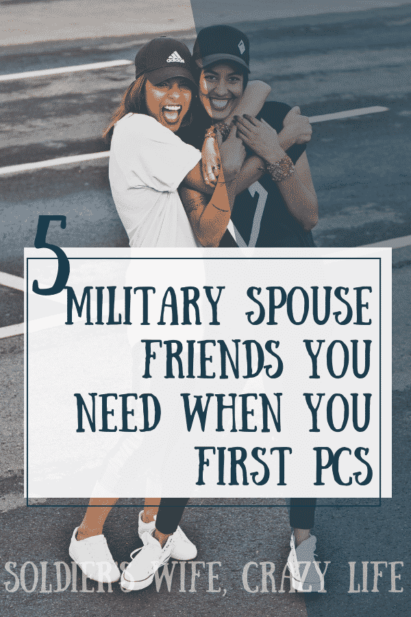 5 Military Spouse Friends You Need When You First PCS