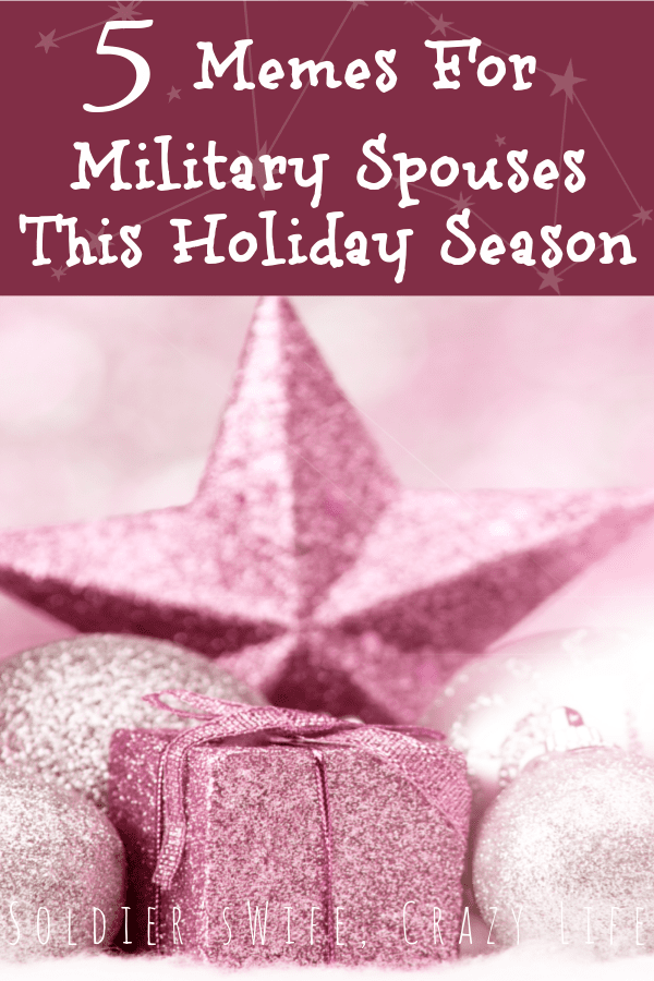 5 Memes For Military Spouses This Holiday Season