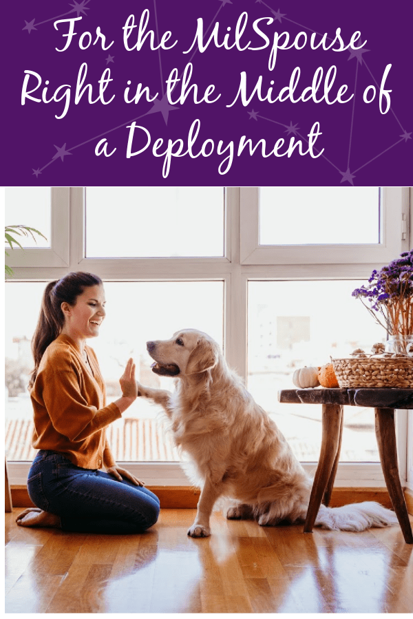 For the MilSpouse Right in the Middle of a Deployment