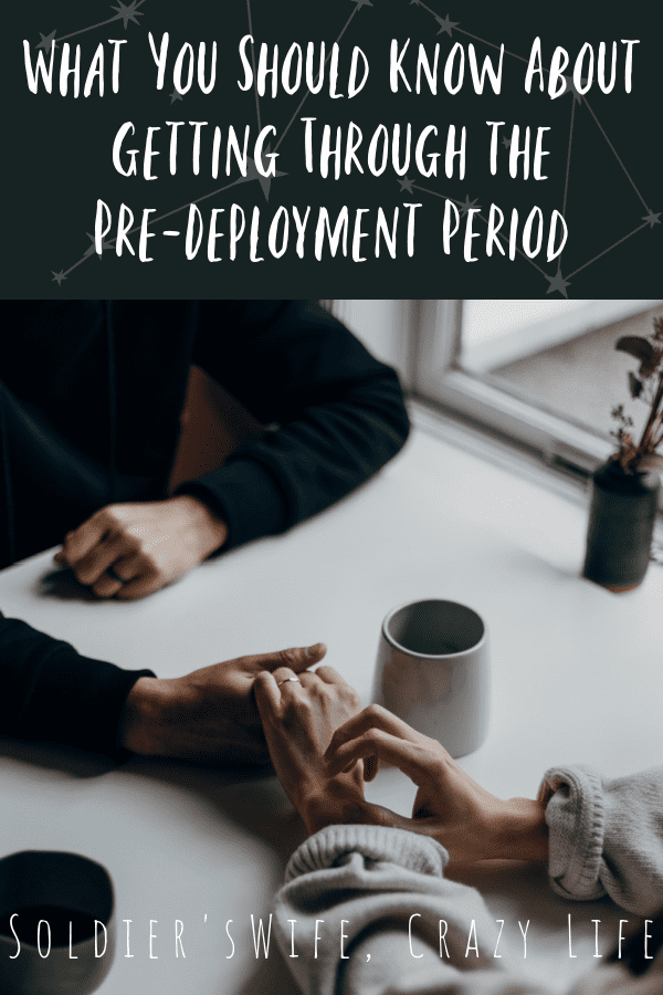 What You Should Know About Getting Through the Pre-Deployment Period