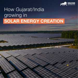 How Gujarat/India is growing in Solar Energy Creation