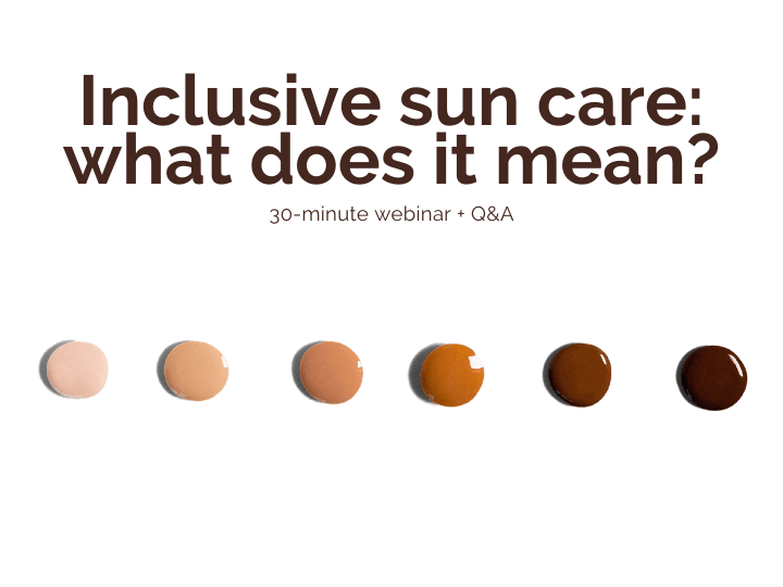Recorded webinar + transcript available: Inclusive sun care: what does it mean?