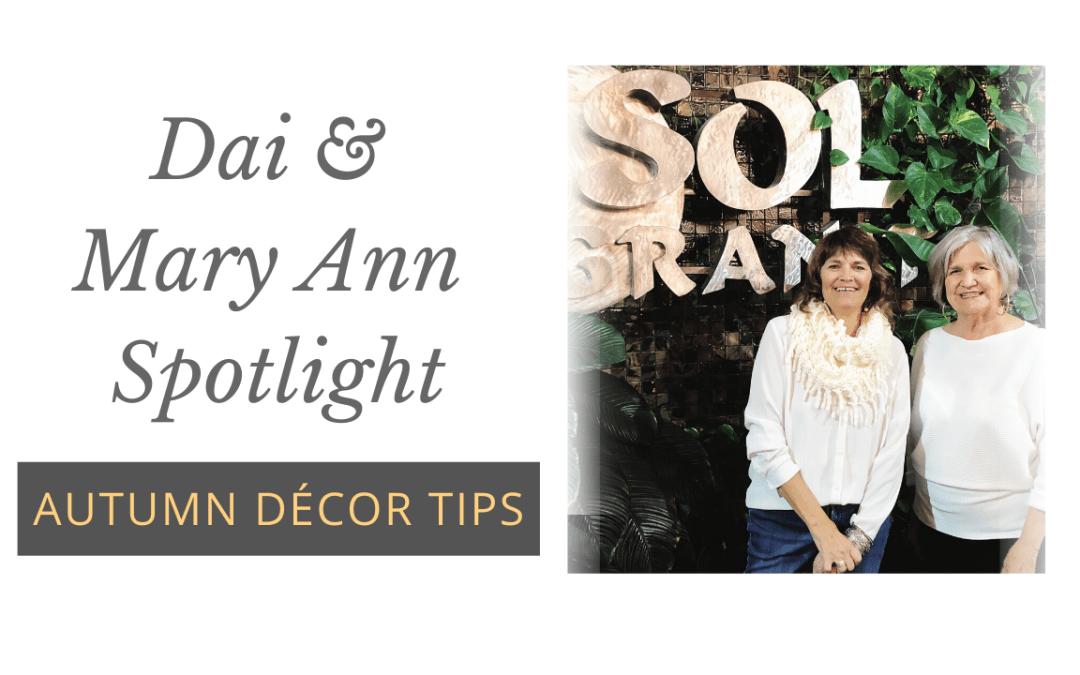 Dai & Mary Ann Spotlight   Best Autumn Décor Tips