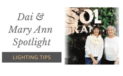 Dai & Mary Ann Spotlight | Lighting Tips