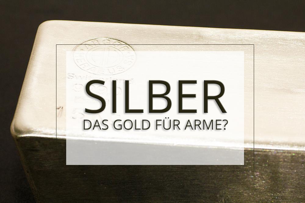 Silber das Gold für Arme
