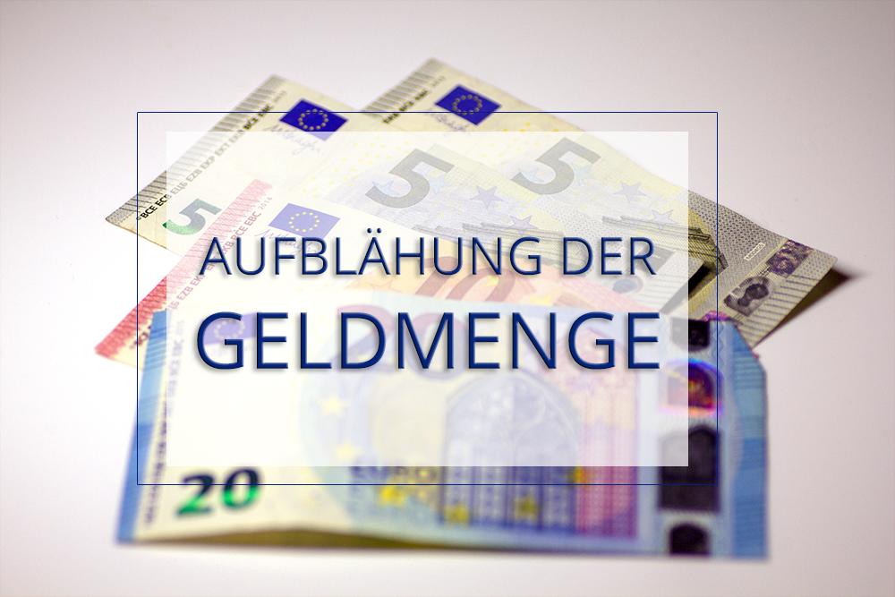 Aufblähung der Geldmenge