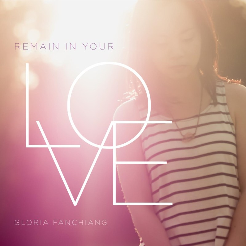 Album Cover for Gloria Fanchiang's Remain in Your Love