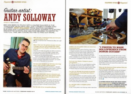 Great article about Sollophonic Guitars in the Feb/March issue of Blues Matters magazine www.bluesmatters.com Good magazine about blues and related things, and cheers to them for the piece they did on me.