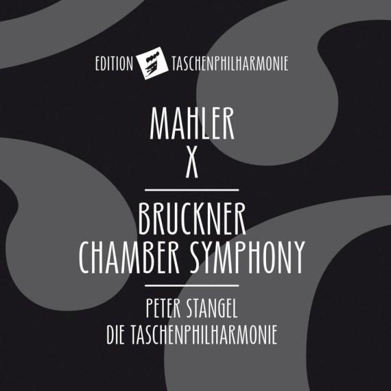 Taschenphilharmonie – Mahler / Bruckner
