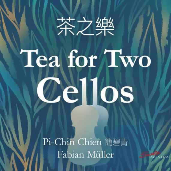 Pi-Chin Chien & Fabian Müller – Tea for Two Cellos