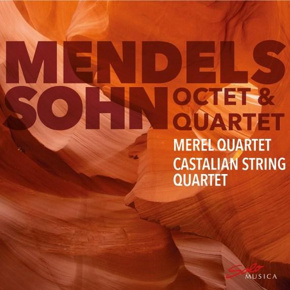 Merel Quartet / Castalian String Quartet – Mendelssohn Octet & Quartet