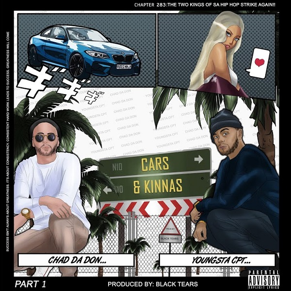 Chad Da Don – Cars & Kinnas ft. YoungstaCPT