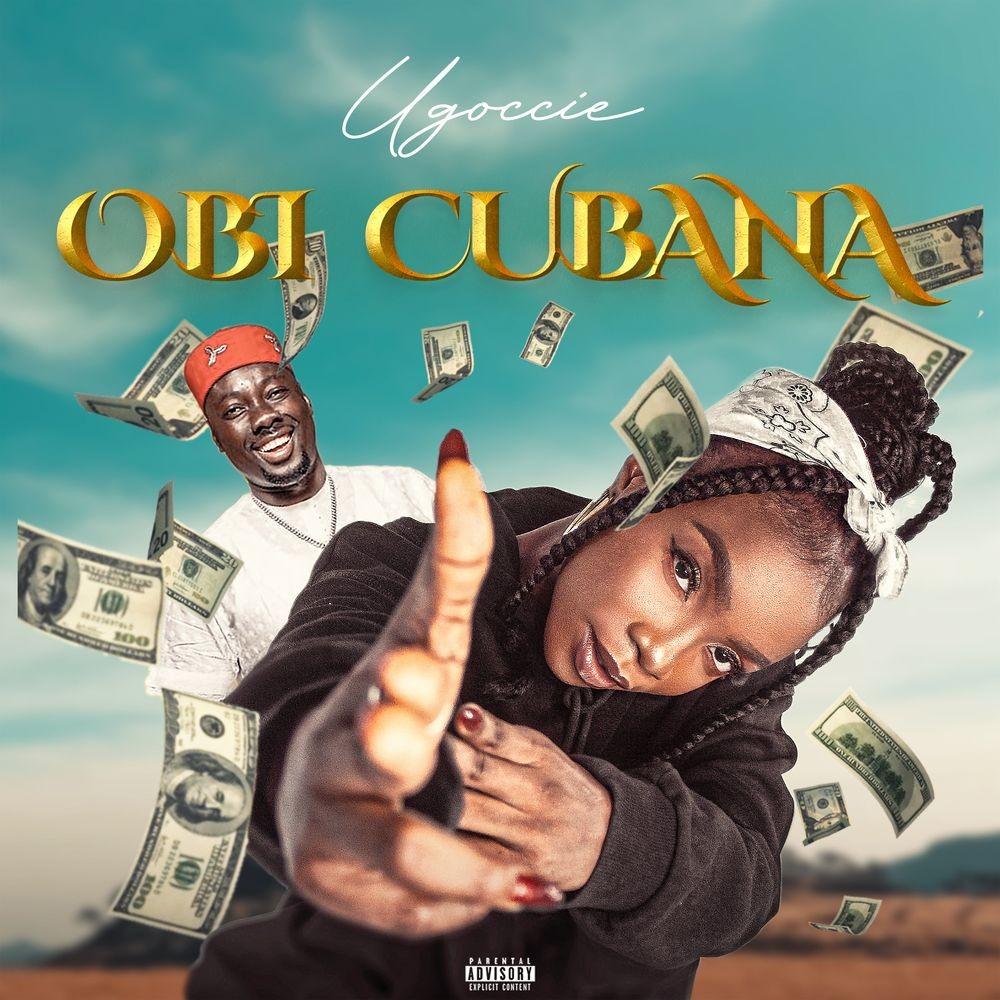 Ugoccie – Obi Cubana