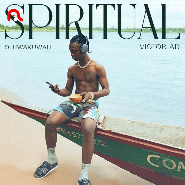 Oluwa Kuwait – Spiritual Ft. Victor AD