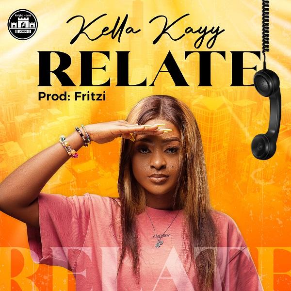 Kella Kayy – Relate