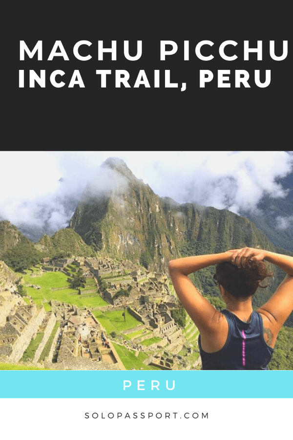 Inca trail to Machu Picchu - a complete guide!