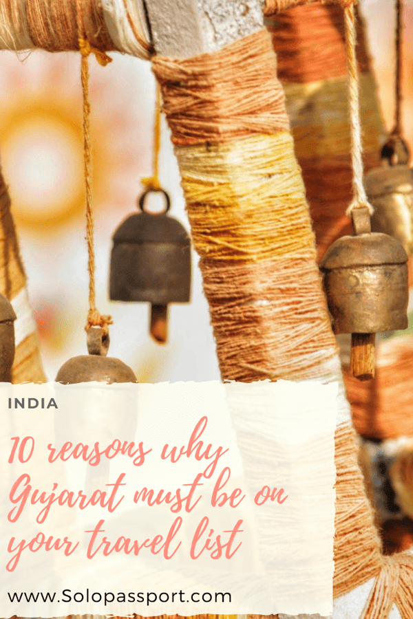 PIN for later reference - 10 reasons why Gujarat must be on your travel list