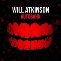 Will Atkinson - Autobahn