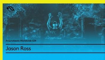 Anjunabeats Worldwide 634 with Jason Ross