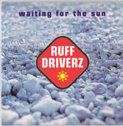 Ruff Driverz – Waiting 4 The Sun