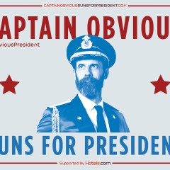 Captain Obvious Stepping into the Race for President