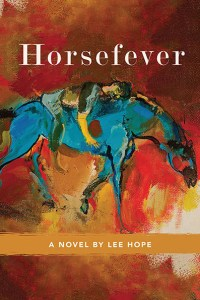 Horsefever a novel by Lee Hope