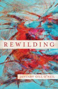Rewilding by January Gill O'Neil