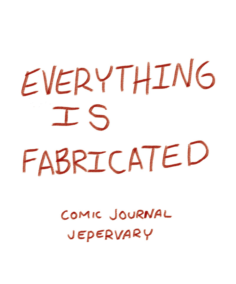 Everything is Fabricated Page 1 by Jen Epervary