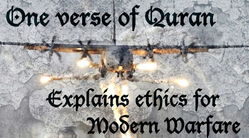 Quran guides ethics of modern warfare