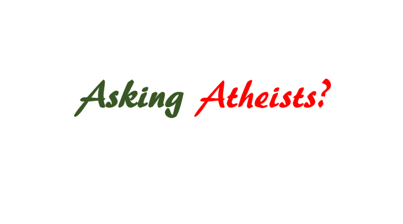 Remove term: Asking Atheists Asking AtheistsRemove term: Questioning Atheism Questioning AtheismRemove term: Is evolution true? Is evolution true?