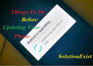 Things to do Before Updating Android Phone,things you should do before upgrading andoid device,steps before upgrading,update android version,tutorial on android device