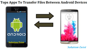 Best App To Transfer Files Between Android Devices,