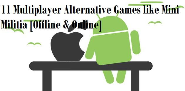 11 Multiplayer Alternative Games Like Mini Militia Offline Online