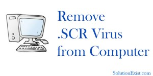 How to remove SCR Virus from Computer / Laptop