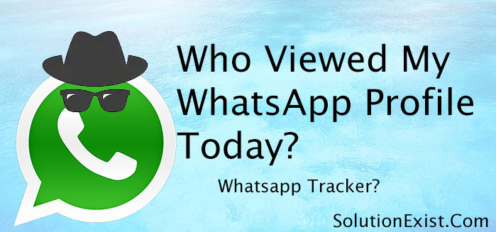 Who Viewed My Whatsapp Profile Today Whatsapp Tracker