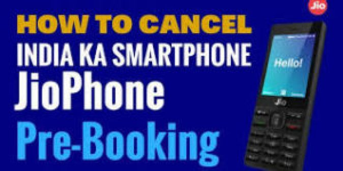 How to cancel jio phone pre booking online or offline and get Rs 500 Back