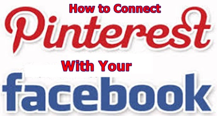 How to Connect Your Facebook With Your Pinterest – Draw FB Traffic To Pinterest